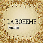 La Boheme, Puccini by Various Artists