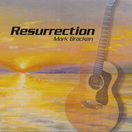 Resurrection by Mark Bracken