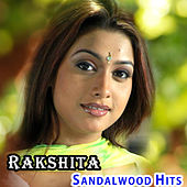 Rakshita Sandalwood Hits by Various Artists