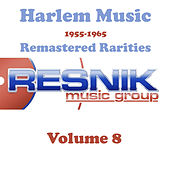 Harlem Music 1955-1965 Remastered Rarities Vol. 8 by Various Artists