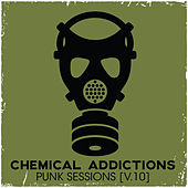 Chemical Addictions: Punk Sessions, Vol. 10 by Various Artists