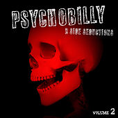 Psychobilly: B Side Seductions, Vol. 2 by Various Artists