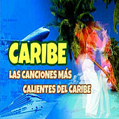 Las Canciones Mas Calientes del Caribe by Various Artists
