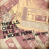 Thrills, Chills, Pills & More Punk: Mix Tape, Vol. 14 by Various Artists