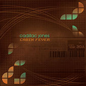 Cabin Fever by Cadillac Jones