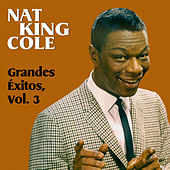 Grandes Éxitos, Vol. 3 by Nat King Cole