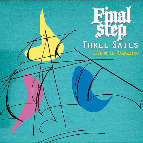 Three Sails - Live @ Il Magazzino by Final Step