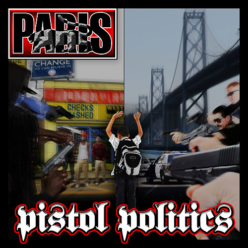 Pistol Politics (Radio Safe Version) by Paris