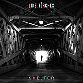 Shelter by Like Torches