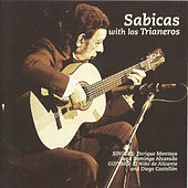 Sabicas with Los Trianeros by Sabicas