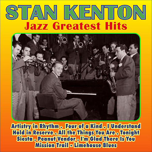 Jazz Greatest Hits by Stan Kenton
