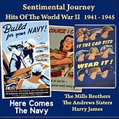 Here Comes the Navy (Sentimental Journey - Hits Of The WW II 1941 - 1945) by Various Artists
