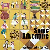 Sonic Adventure, Vol. 2 (World Music Collection) by Various Artists