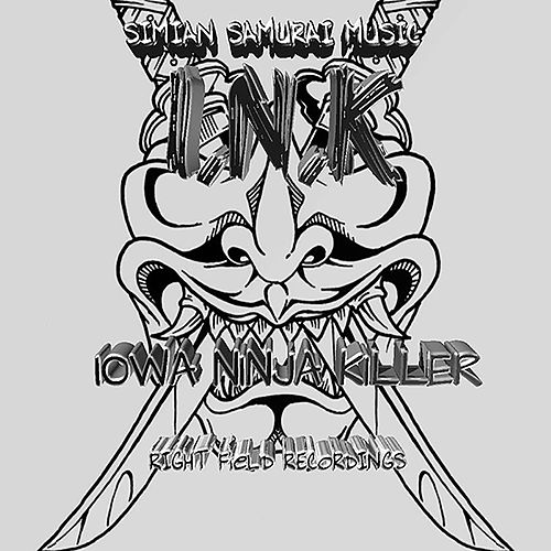 Iowa Ninja Killer - Single by Ink