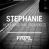 You & Me Remixes by Stephanie