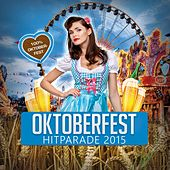 Oktoberfest Hitparade 2015 (100 % Oktoberfest) by Various Artists