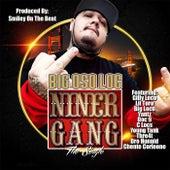 Niner Gang (feat. Gilly Loco, Lil Toro, Big Loco, Yantz, Doc 9, C Locs, Young Tank, Thre4t, Dro Hunnid & Chente Corleone) by Big Oso Loc