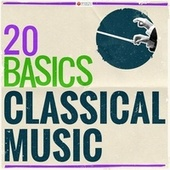 20 Basics: Classical Music (20 Classical Masterpieces) by Various Artists