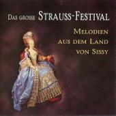 Das große Strauss-Festival - Melodien aus dem Land von Sissy by Various Artists