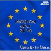 Klassik für die Kleinen: Musikalisch durch Europa by Various Artists