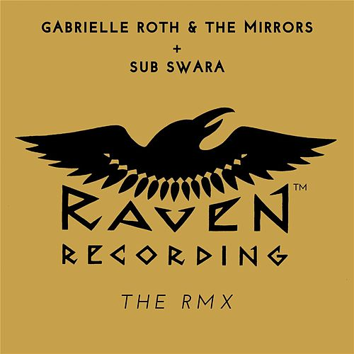 Raven: The Rmx by Gabrielle Roth & The Mirrors