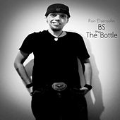 BS and the Bottle by Ron Elsensohn