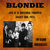 Live at El Mocambo, Toronto, 1978 - FM Radio Broadcast von Blondie