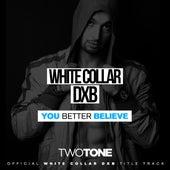 You Better Believe - Single by II tone