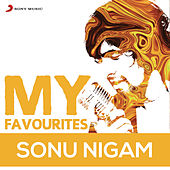 Sonu Nigam: My Favourites by Various Artists