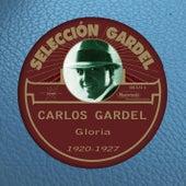 Gloria (1920-1927) by Carlos Gardel