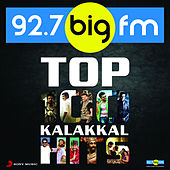 BIG FM Top 100 Kalakkal Hits by Various Artists