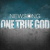 One True God by NewSong