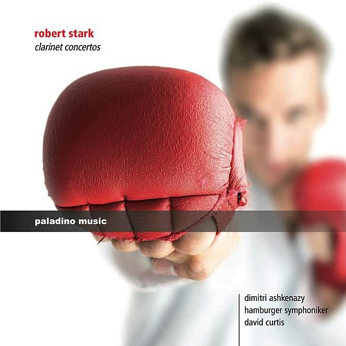Robert Stark: Clarinet Concertos by Dimitri Ashkenazy