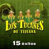 15 Éxitos by Los Tucanes de Tijuana
