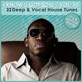 I Know U Got Soul, Vol. 10 by Various Artists