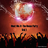 Meet Me At the House Party, Vol. 1 by Various Artists
