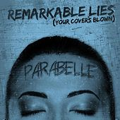 Remarkable Lies (Your Cover's Blown) by Parabelle