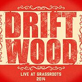 Live At Grassroots by Driftwood
