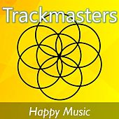 Trackmasters: Happy Music by Various Artists