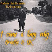 I Came A Long Way (feat. DK) by Drastiko