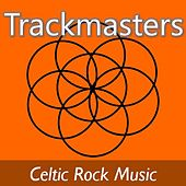 Trackmasters: Celtic Rock Music by Various Artists