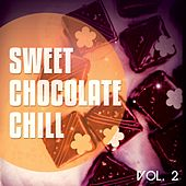 Sweet Chocolate Chill, Vol. 2 (Sweet Moments Relaxing Chill Out Tunes) by Various Artists
