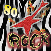 80s Rock by Various Artists