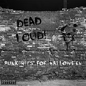 Dead Loud! Punk Hits for Hallowe'en von Various Artists
