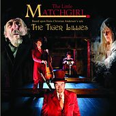 The Little Matchgirl by The Tiger Lillies