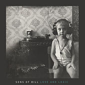 Love and Logic (Deluxe) by Sons of Bill