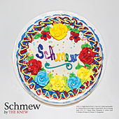 Schmew by The Knew