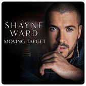 Moving Target by Shayne Ward