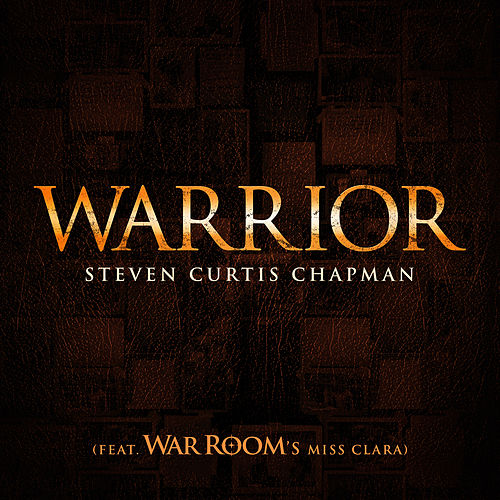 Warrior (feat. War Room's Miss Clara) von Steven Curtis Chapman