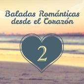 Baladas Románticas Desde el Corazón (Volumen 2) by Various Artists